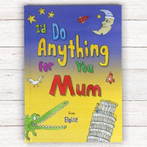 Id Do Anything for Mum