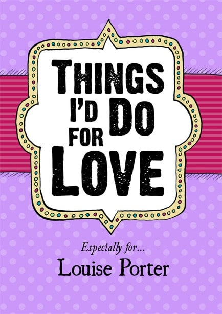 things I'd do for love book